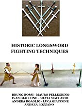 Historic longsword fighting techniques (Medieval Technical Manuals Book 7)