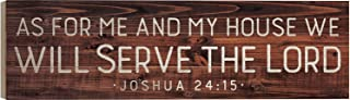 P. Graham Dunn Me and My House Serve The Lord Brown 36 x 11 Inch Solid Pine Wood Boxed Pallet Wall Plaque Sign