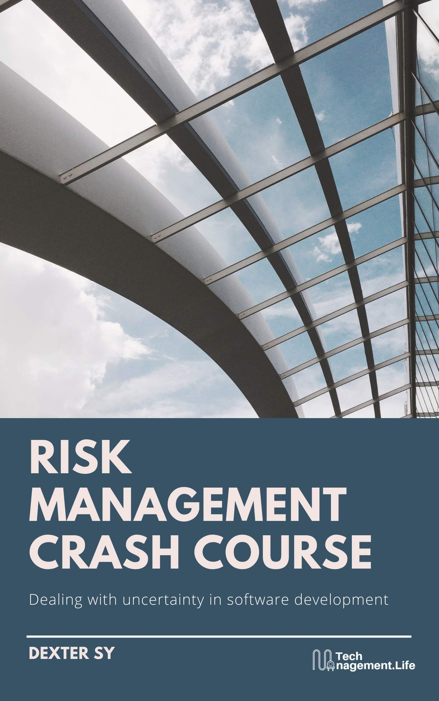 Risk Management Crash Course: Dealing with uncertainty in software development