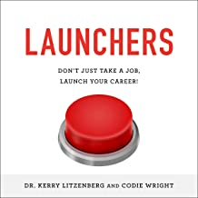 Launchers: Don't Just Take a Job, Launch Your Career!