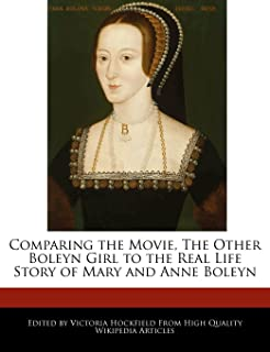 Comparing the Movie, the Other Boleyn Girl to the Real Life Story of Mary and Anne Boleyn