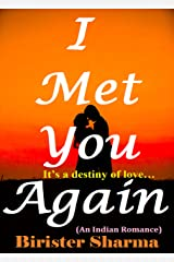 I met you again: It's a destiny of love.....(An Indian Romance) Kindle Edition