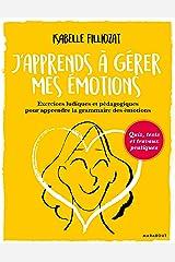 J'apprends à gérer mes émotions (Hors collection-Santé) Format Kindle