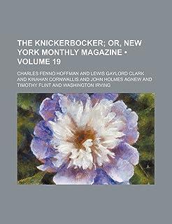 The Knickerbocker (Volume 19); Or, New York Monthly Magazine