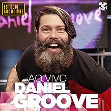 Daniel Groove no Estúdio Showlivre (Ao Vivo)
