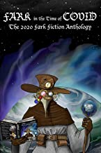 Fark in the Time of Covid: The 2020 Fark Fiction Anthology