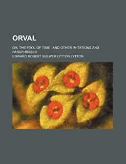 Orval; Or, the Fool of Time and Other Imitations and Paraphrases