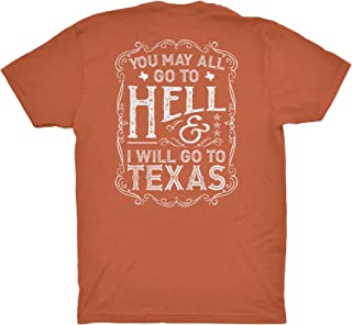 You May All Go to Hell, I Will Go to Texas - Caligraphy - Texas T-Shirt
