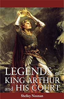 Legends of King Arthur and His Court (The King Arthur Series)
