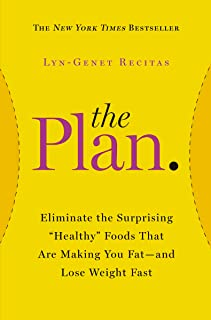 """The Plan: Eliminate the Surprising """"Healthy"""" Foods That Are Making You Fat--and Lose Weight Fast (2014)"""