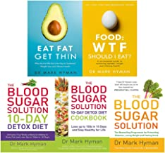 Mark Hyman 5 Books Collection Set (The Blood Sugar Solution 10-Day Detox Diet, The Blood Sugar Solution, The Blood Sugar Solution Cookbook, Eat Fat Get Thin, Food: WTF Should I Eat?)