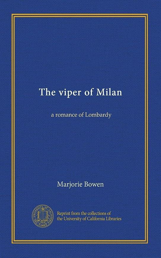 バランス労働心配The viper of Milan: a romance of Lombardy
