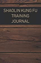 Shaolin Kung Fu Training Journal: For training session notes