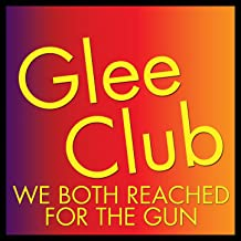 Glee Club: We Both Reached For The Gun