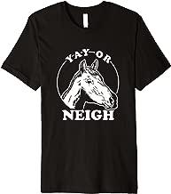Funny Horse Joke Pun T-Shirt Yay Or Neigh