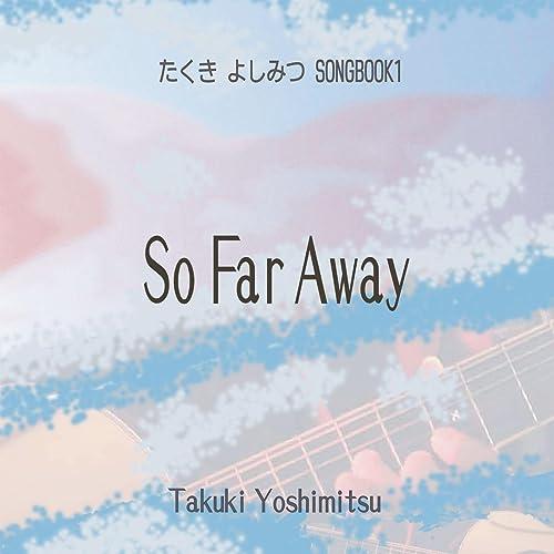 So Far Away -たくき よしみつsongbook1-