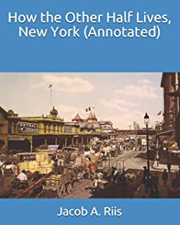How the Other Half Lives, New York (Annotated)