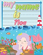My Name is Noa: Personalized Primary Tracing Book / Learning How to Write Their Name / Practice Paper Designed for Kids in Preschool and Kindergarten