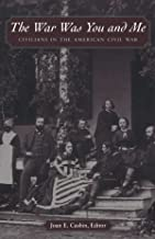 The War Was You and Me: Civilians in the American Civil War