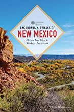 Backroads & Byways of New Mexico: Drives, Day Trips, and Weekend Excursions (First) (Backroads & Byways)