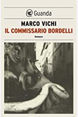 Il commissario Bordelli: Un'indagine del commissario Bordelli Formato Kindle