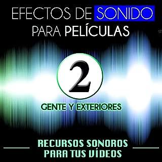 Efectos de Sonido para Películas. Recursos Sonoros para Tus Videos Vol. 2 Gente y Exteriores