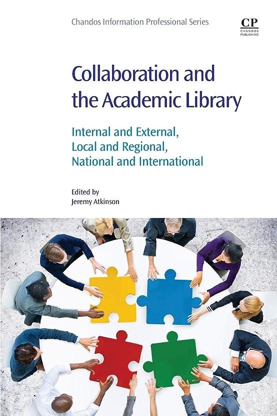 事業内容バケットスリチンモイCollaboration and the Academic Library: Internal and External, Local and Regional, National and International (Information Professional)