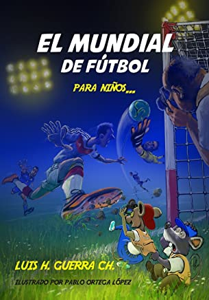 El Mundial de Fútbol Para Niños... (Spanish Edition): Luis H ...