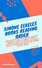 Simone Elkeles Books Reading Order: How to Ruin Series in order, Leaving Paradise Series in order, Perfect Chemistry Series in order, Wild Cards Series ... all Simone Elkeles books (English Edition)