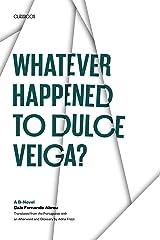 Whatever Happened to Dulce Veiga?: A B-Novel (Texas Pan American Series) (English Edition) eBook Kindle