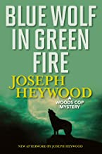 Blue Wolf In Green Fire: A Woods Cop Mystery (Woods Cop Mysteries)