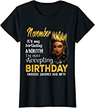 Womens November It's my birthday month I'm now accepting Gift shirt
