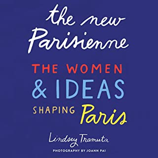 The New Parisienne: The Women & Ideas Shaping Paris