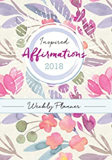 Inspired Affirmations Weekly Planner 2018