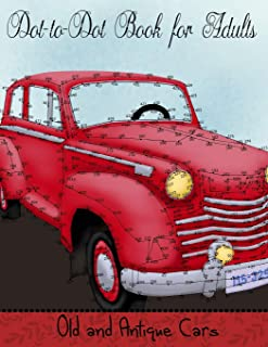 Dot to Dot Book for Adults: Old and Antique Cars: Connect the Dot Puzzle Book for Adults