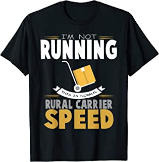 I Am Not Running This Is Normal Rural Carrier Speed T-Shirt