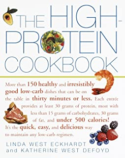 HIGH PROTEIN CKBK: More Than 150 Healthy and Irresistibly Good Low-carb Dishes That Can be on the Table in Thirty Minutes or Less