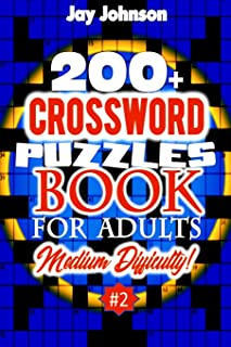 200+ CROSSWORD PUZZLES BOOK  For Adults  Medium Difficulty!: A Unique Puzzlers' Book With Today's Contemporary Words As Crossword Puzzle Book For ... (Medium Difficulty Brain Games for Adults)