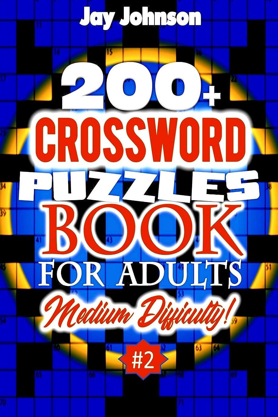 比較的入力太字200+ CROSSWORD PUZZLES BOOK  For Adults  Medium Difficulty!: A Unique Puzzlers' Book With Today's Contemporary Words As Crossword Puzzle Book For Adult's With Easy To Medium Difficulty Level Crossword For Adults Total Brain Workout Vol. 2.0! (Medium Difficulty Brain Games for Adults)