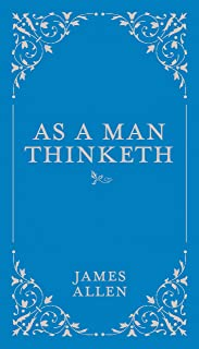 As a Man Thinketh (Classic Thoughts and Thinkers, 1)
