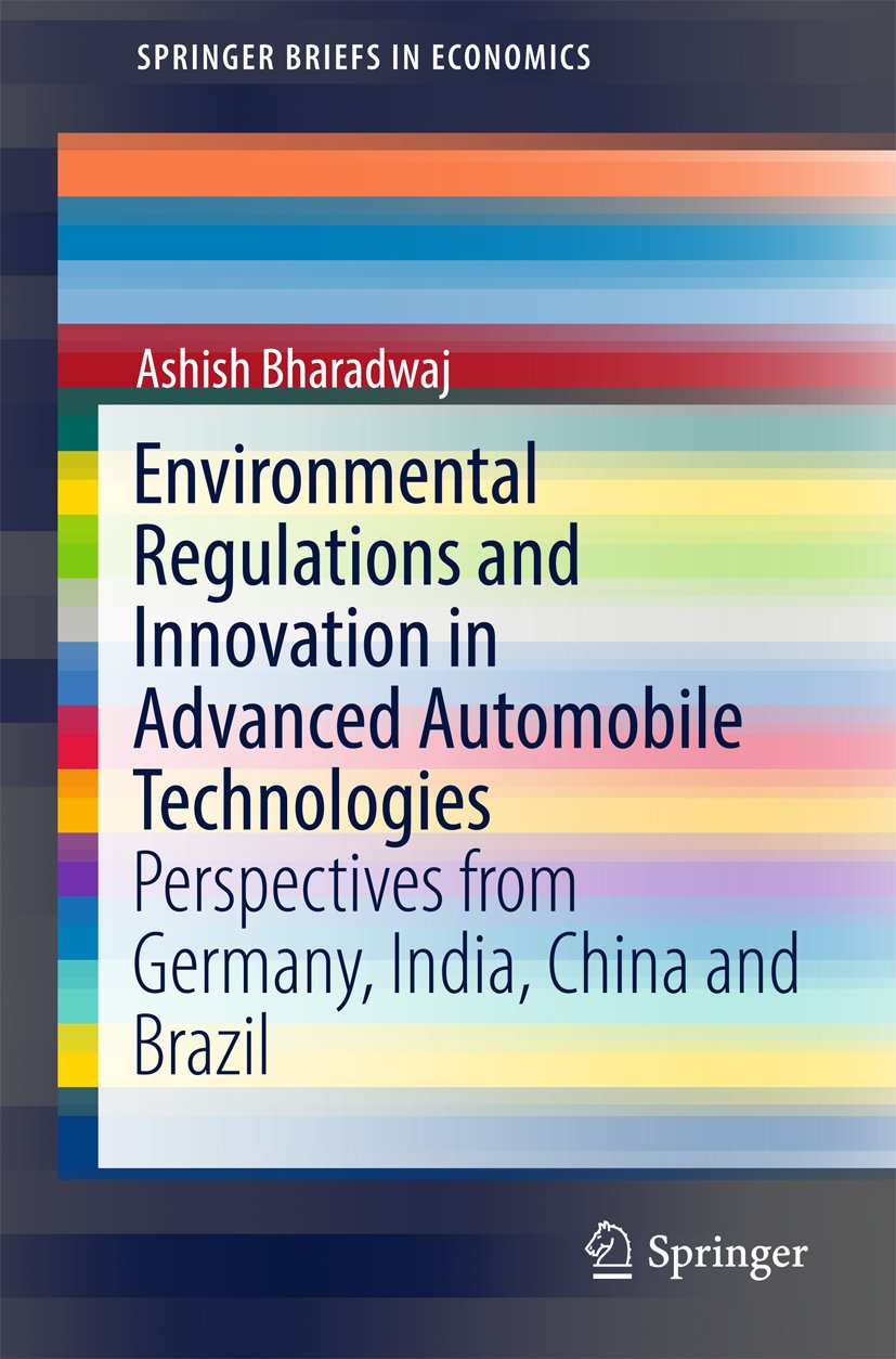 Environmental Regulations and Innovation in Advanced Automobile Technologies: Perspectives from Germany, India, China and Brazil (SpringerBriefs in Economics)