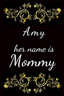Amy her name is Mommy