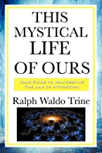 This Mystical Life of Ours
