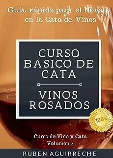 Curso Básico de Cata  (Vinos Rosados): Guía rápida para el Novato en la Cata de Vinos (Curso de Vino y Cata nº 4) (Spanish Edition)