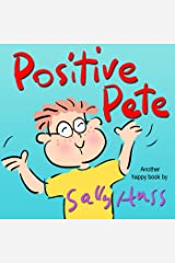 Positive Pete (Rhyming Bedtime Story/Children's Picture Book About Having a Good Attitude) Kindle Edition