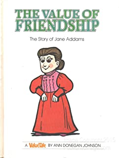 The Value of Friendship: The Story of Jane Addams (Valuetales Series)