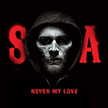 Never My Love (from Sons of Anarchy)