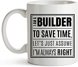 I Am A Builder Funny Coffee Mug, DIY Enthusiasts, Contractors, Woodworkers, Carpenters, Builders Coffee Mug, Builders Coffee Mug, Gift for Men, Coworkers, Friends On Birthday, Christmas, New Year 11oz