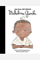 Mahatma Gandhi: Little People, Big Dreams Kindle Edition