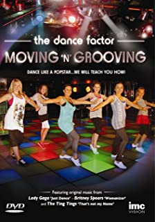 Moving N Grooving 3 - The Pop Factor - Dance Like a Popstar - Featuring original music Lady Gaga - Just Dance, The Ting Tings - That s Not My Name & Britney Spears - Womanizer